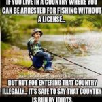 need a fishing license but can enter the country illegally