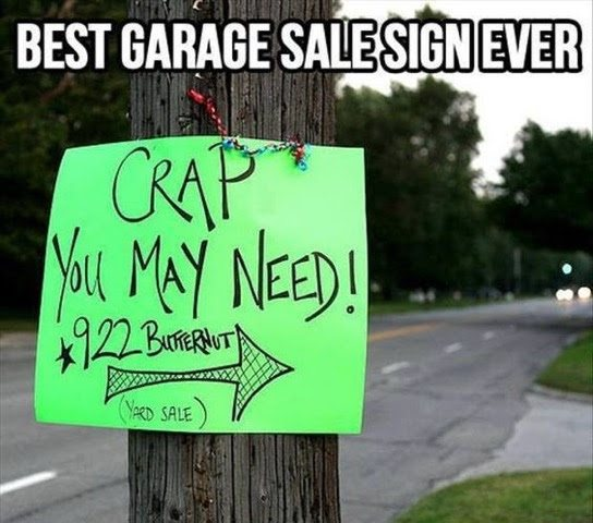 crap you may need garage sale sign