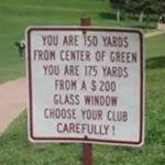 funny golf sign 150 yards from center of green