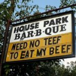 funny sign need no teef to eat my beef
