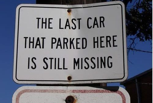 funny sign the last car that parked here is still missing