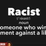 racist: someone who wins an argument against a liberal