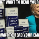 hillary clinton emails funny we don't want to read your book we want to read your emails