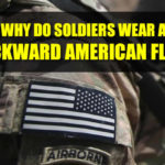 why do soldiers wear the american flag backward