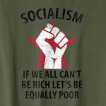 funny socialism t-shirt if we can't all be rich let's be equally poor