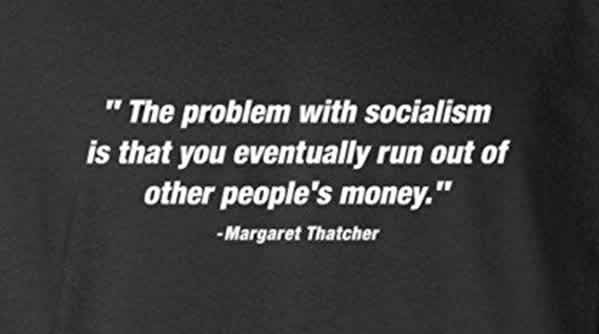funny socialism t-shirt margaret thatcher quote socialism you run out of other people's money