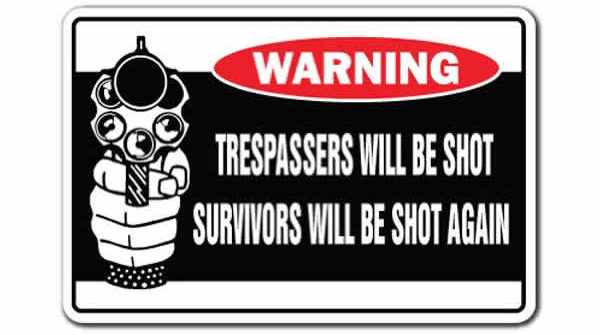 funny trespasser warning sign survivors will be shot again