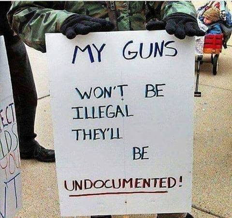 my guns won't be illegal they'll be undocumented