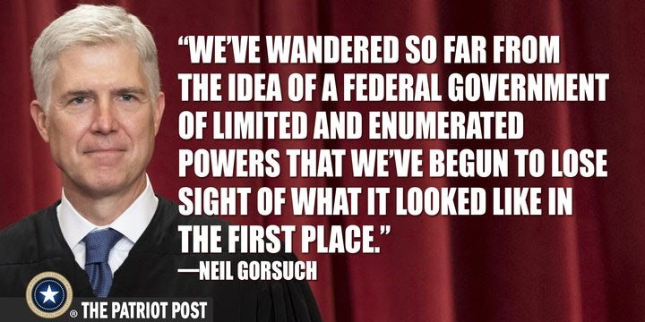 neil gorsuch quote federal government of limited power