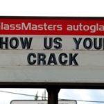 show us your crack funny sign glassmasters autoglass