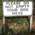 funny sign please do not empty your dog here