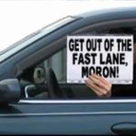 funny sign get out of the fast lane moron