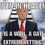 even in heaven there is a wall meme