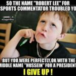 robert lee is an offensive name but hussein isn't