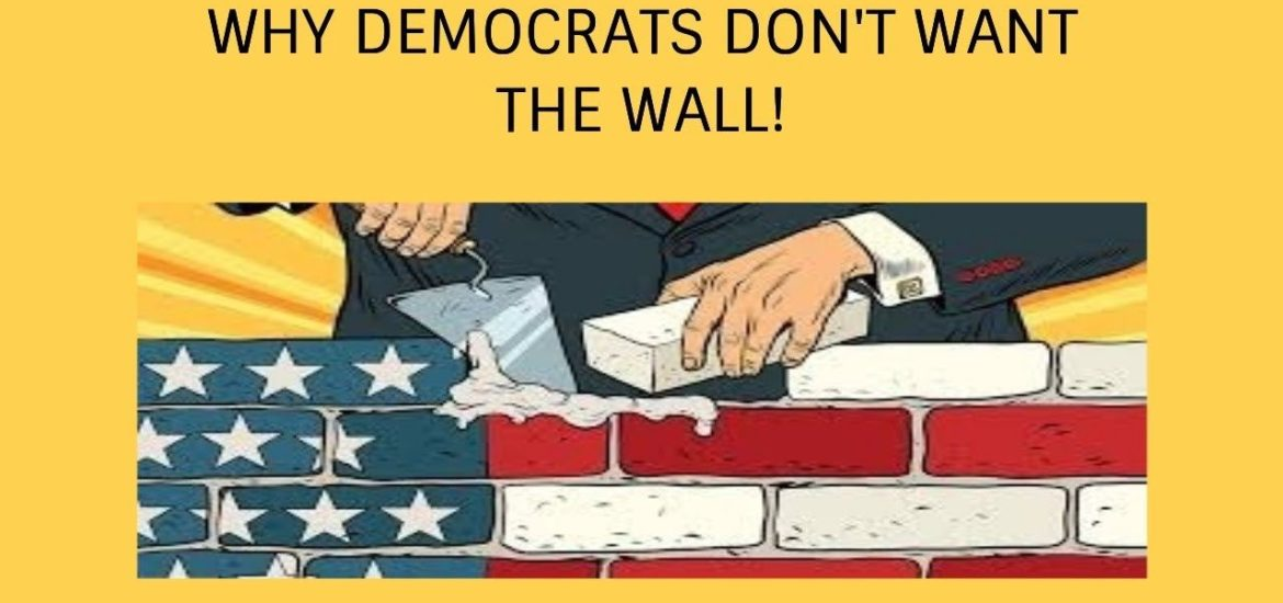 Why Democrats Don't Want the Wall