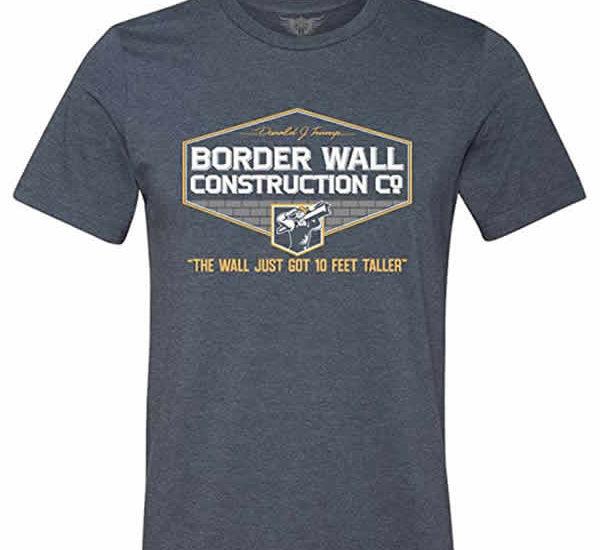 cool trump t-shirt build the wall border wall construction co.