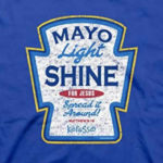 funny christian t-shirt mayo light shine