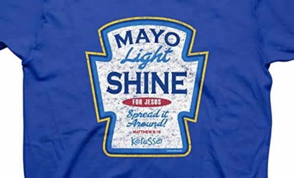 funny christian t-shirt mayo light shine