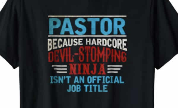 funny t-shirt for pastor because hardcore devil-stomping ninja isn't an official job title