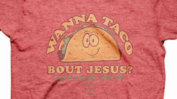 funny christian t-shirt wanna taco bout jesus