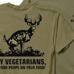 funny hunting t-shirt hey vegetarians my food poops on your food