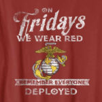 On Fridays we wear red remember everyone deployed t-shirt
