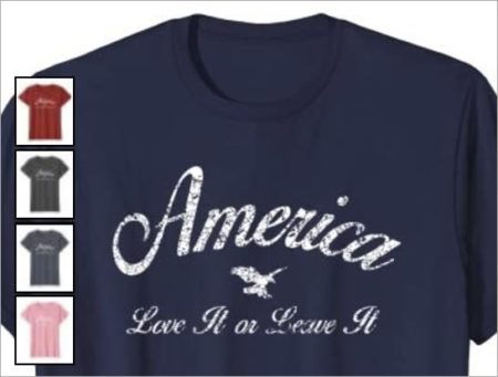 america love it or leave it t-shirt